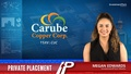 Carube Copper Corp. (TSXV:CUC) announced a non-brokered private placement