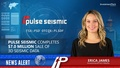 Pulse Seismic completes $7.0 million sale of 3D seismic data
