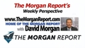 The Morgan Report's Weekly Perspective