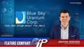 Feature Company: Blue Sky Uranium (TSXV:BSK)