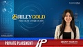 Private Placement: Riley Gold Corp (TSXV:RLYG)