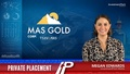 MAS Gold Corp. (TSXV:MAS) Raising up to $2 million through two non-brokered Private Placements