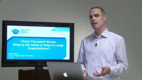 Thumbnail for entry Thirty-Thousand Words: What's the Value of Video in Large Organizations?