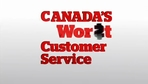 Canada's Worst Customer Service