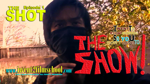 "Thumbnail for entry The Show! Ep1 ""The Shot"""