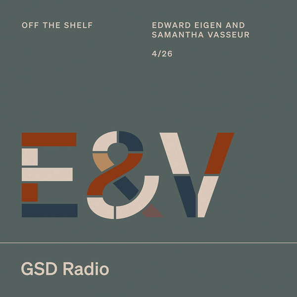 Listen to Off the Shelf: Edward Eigen and Samantha Vasseur