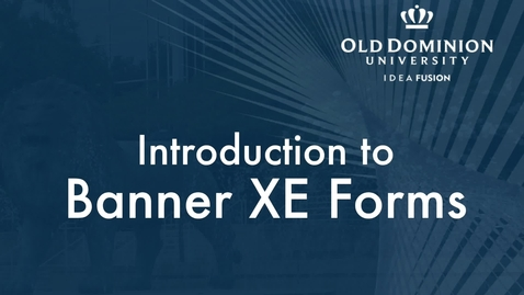 Thumbnail for entry Introduction to Banner XE Forms