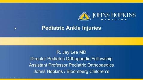 Thumbnail for entry Pediatric Ankle Injuries