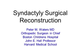 Thumbnail for entry Syndactyly Surgical Reconstruction