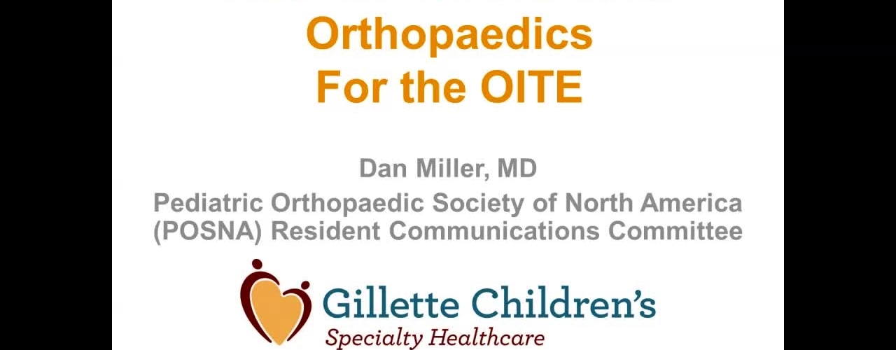 Last Minute Pediatric Orthopaedics for the OITE