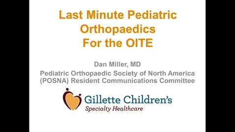 Thumbnail for entry Last Minute OITE Review:  Pediatric Orthopedics - Part 1