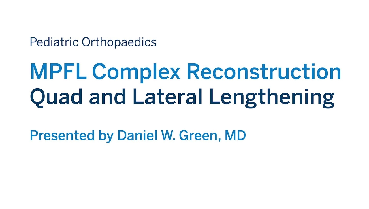 MPFL Complex Reconstruction: Quad and Lateral Lengthening