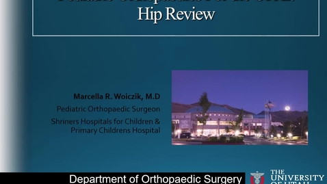 Thumbnail for entry Last Minute OITE Review: Pediatric Hip