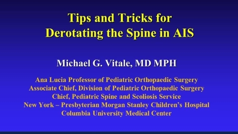 Thumbnail for entry Tips and Tricks for Derotating the Spine in AIS