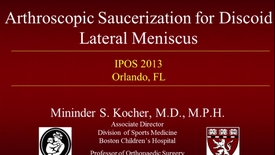 Thumbnail for entry Arthroscopic Saucerization for Discoid Lateral Meniscus