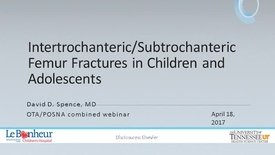 Thumbnail for entry Intertrochanteric & Subtrochanteric Femur Fractures in Children and Adolescents