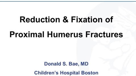 Thumbnail for entry Reduction & Fixation of Proximal Humerus Fracture
