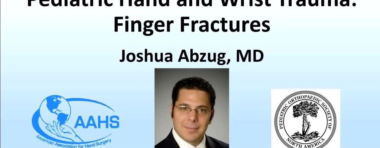 Finger Fractures (Pediatric Hand and Wrist Trauma)