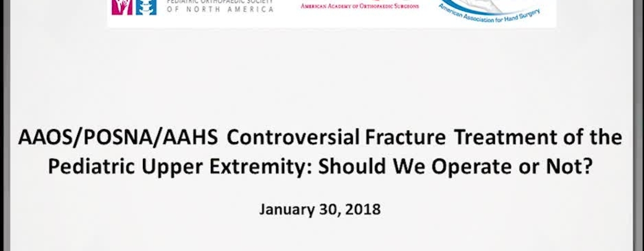 Controversial Fracture Treatment of the Pediatric Upper Extremity