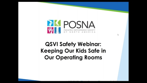 Thumbnail for entry QSVI Safety Webinar: Keeping Our Kids Safe in Our Operating Rooms