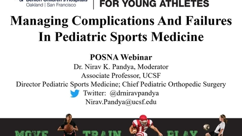 Thumbnail for entry Managing Complications and Failures in Pediatric Sports Medicine