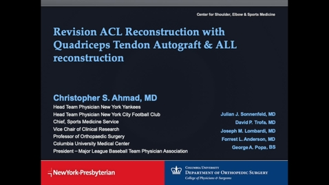 Thumbnail for entry Revision ACL Reconstruction with Quadriceps Tendon Autograft & Anterolateral Ligament Reconstruction in a Pediatric Patient