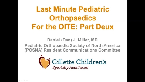 Thumbnail for entry Last Minute OITE Review:  Pediatric Orthopedics - Part 2