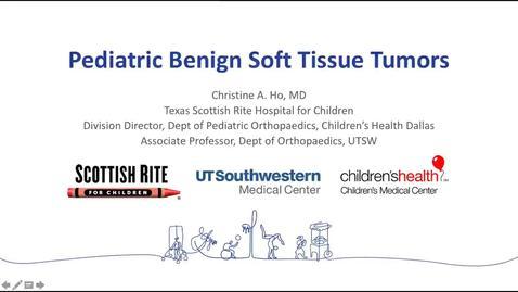 Thumbnail for entry Pediatric Benign Soft Tissue Tumors