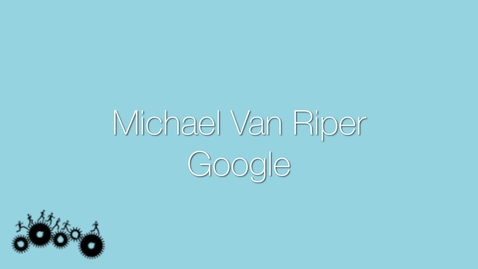 Thumbnail for entry Attendee Interview 2015 - Michael Van Riper | Google