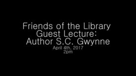 Thumbnail for entry Friends of the Library Guest Lecture: Author S.C. Gwynne - Part 1