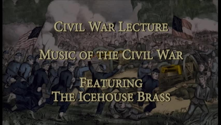 Civil War Lecture Series 2013: Music of the Civil War