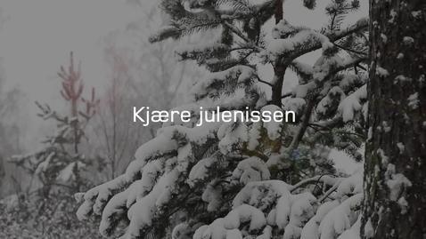 Thumbnail for entry Kjære julenissen