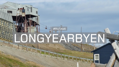 Thumbnail for entry #Rutami: Longyearbyen