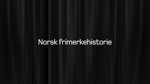 Thumbnail for entry Norsk frimerkehistorie