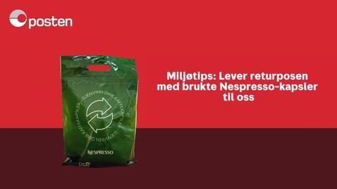 Thumbnail for entry Lever returpose med brukte Nespresso-kapsler til oss