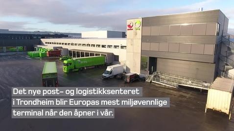Thumbnail for entry Logistikksenter Trondheim - Europas mest miljøvennlige terminal