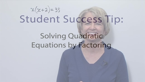 Thumbnail for entry Module 09 Solving Quadratic Equations by Factoring