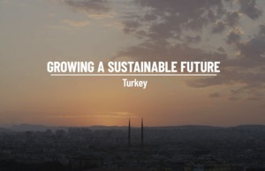Growing a sustainable future - Turkey