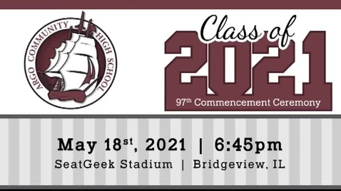 Thumbnail for entry Argo Community High School Commencement Ceremony - Class of 2021