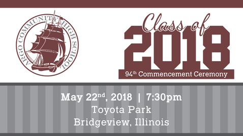 Thumbnail for entry Argo Community High School Commencement Ceremony - Class of 2018