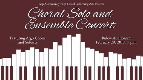 Thumbnail for entry Winter Choral Solo and Ensemble Concert 2017