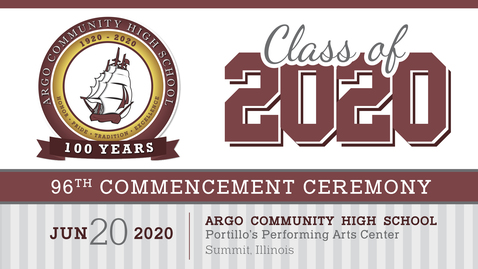 Thumbnail for entry Argo Community High School Commencement Ceremony - Class of 2020
