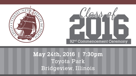 Thumbnail for entry Argo Community High School Commencement Ceremony - Class of 2016