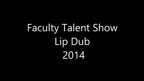 Thumbnail for entry 2014 Faculty Lip Dub