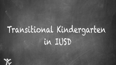 Transitional Kindergarten at IUSD