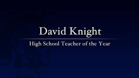 David Knight - 2011 High School Teacher of the Year
