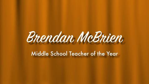 Brendan McBrien - 2013 Middle School Teacher of ther Year