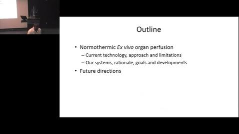 Thumbnail for entry Ex-Vivo Organ Perfusion: Towards a Common Platform