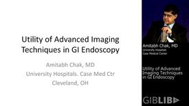 Thumbnail for entry Utility of Advanced Imaging Techniques in G Endoscopoy