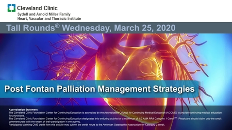 Thumbnail for entry Post Fontan Palliation Management Strategies